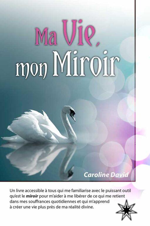 Ma vie, mon miroir