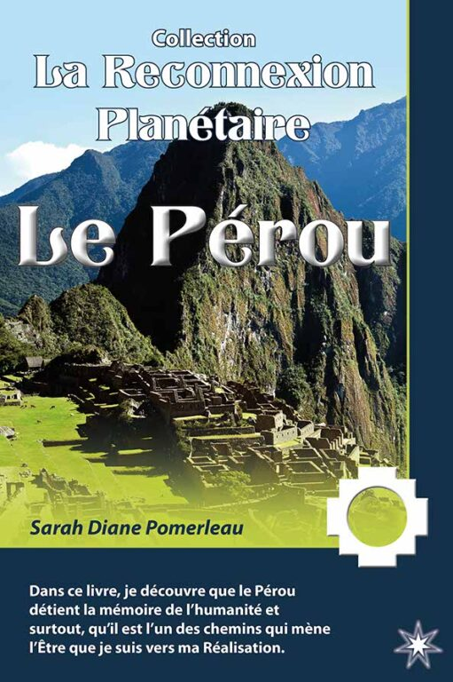 La reconnexion planétaire: Le Pérou
