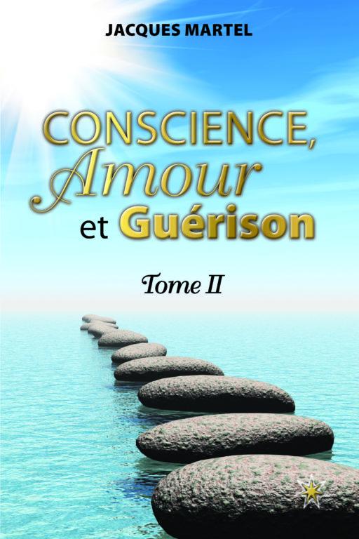 Conscience, amour et guérison, Tome II